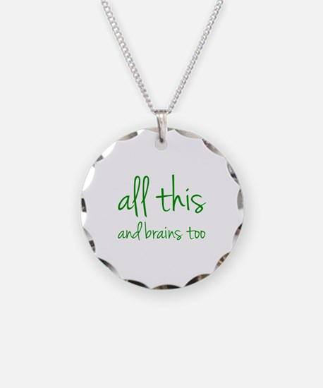 All This And Brains Too Necklace
