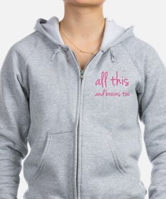 All This And Brains Too Zip Hoodie