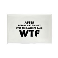 The Calendar Says WTF Rectangle Magnet