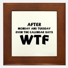 The Calendar Says WTF Framed Tile