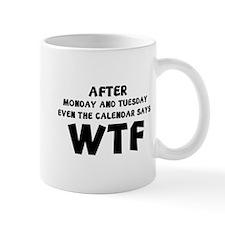 The Calendar Says WTF Small Mug