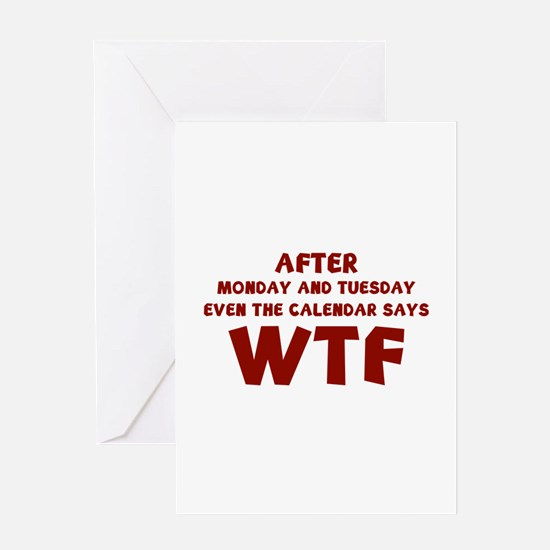 The Calendar Says WTF Greeting Card