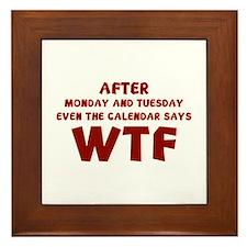 The Calendar Says WTF Framed Tile