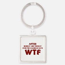 The Calendar Says WTF Square Keychain