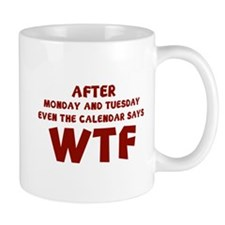 The Calendar Says WTF Mug