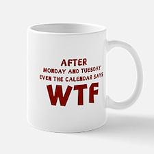 The Calendar Says WTF Small Small Mug