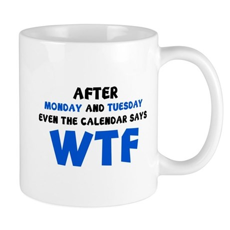 office mugs funny. the calendar says wtf mug office mugs funny