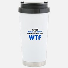 The Calendar Says WTF Travel Mug