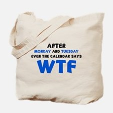 The Calendar Says WTF Tote Bag