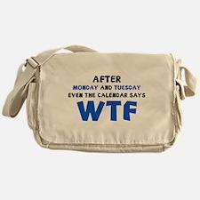 The Calendar Says WTF Messenger Bag