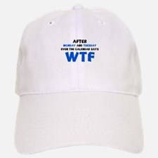 The Calendar Says WTF Baseball Baseball Cap