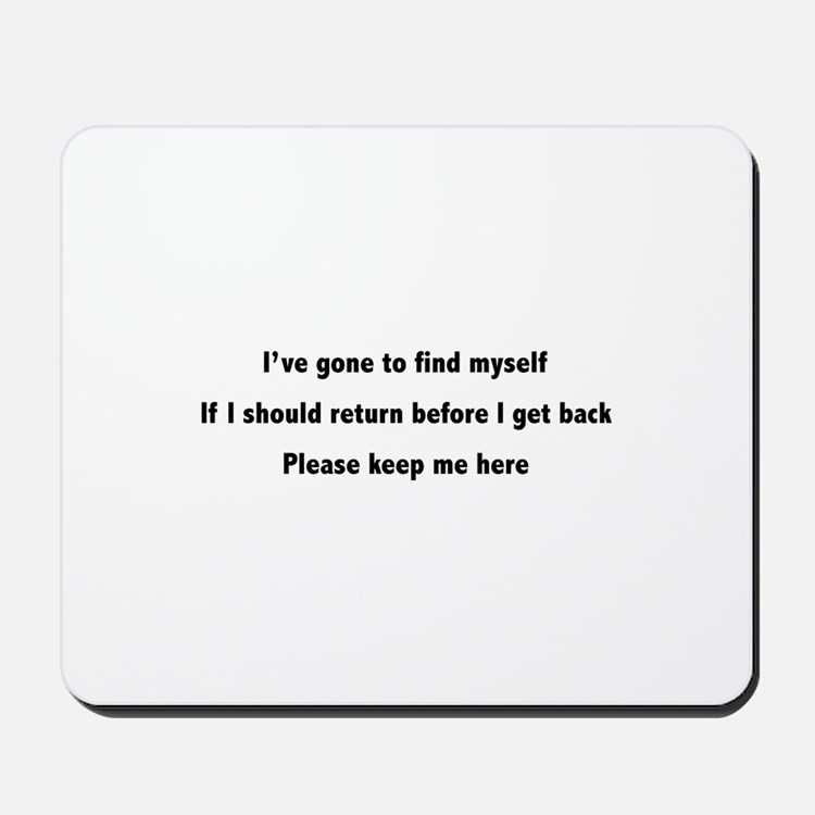 Please Keep Me Here Mousepad