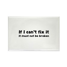 If I can't fix it it must not be broken Rectangle