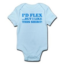 I'd Flex ...But I Like This Shirt! Onesie
