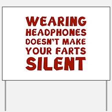 Farts Silent Yard Sign