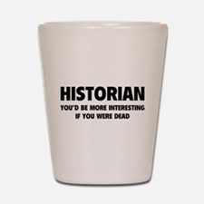 Historian Shot Glass