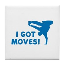 I GOT MOVES! Tile Coaster