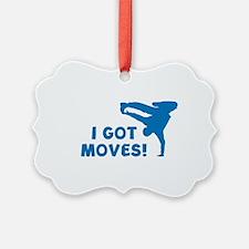 I GOT MOVES! Ornament