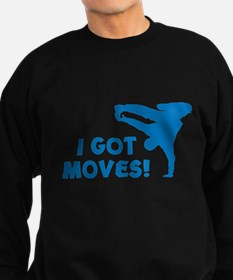 I GOT MOVES! Sweatshirt (dark)