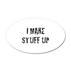 I Make Stuff Up 22x14 Oval Wall Peel