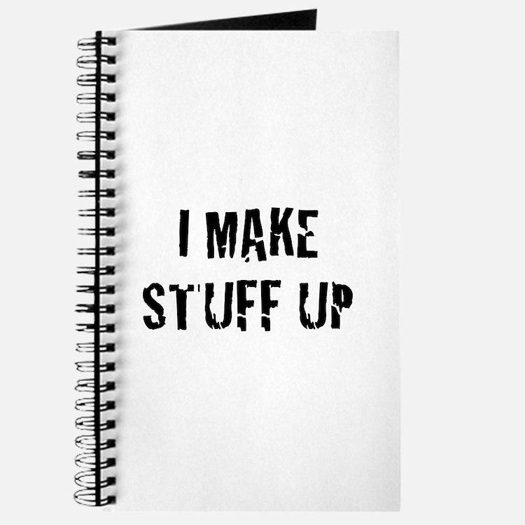 I Make Stuff Up Journal