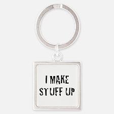 I Make Stuff Up Square Keychain
