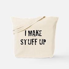 I Make Stuff Up Tote Bag
