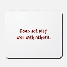 Does not play well with others. Mousepad