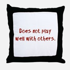 Does not play well with others. Throw Pillow