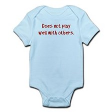Does not play well with others. Infant Bodysuit