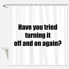 Off and on again Shower Curtain