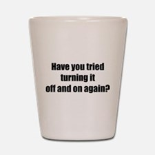 Off and on again Shot Glass