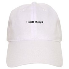 I Spill Things Hat