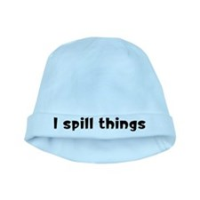 I Spill Things baby hat