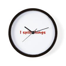 I Spill Things Wall Clock