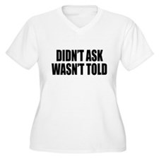 Didn't Ask, Wasn't Told T-Shirt
