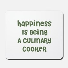 Happiness Is Being A CULINARY Mousepad