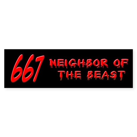 667 Neighbor of the Beast Bumper Sticker