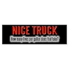 Nice Truck - Lives Per Gallon Bumper Bumper Sticker