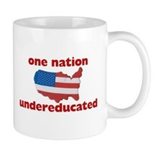 One Nation: undereducated Small Small Mug