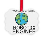 Worlds Greatest Robotics Engineer Ornament