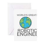 Worlds Greatest Robotics Engineer Greeting Cards (