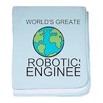 Worlds Greatest Robotics Engineer baby blanket