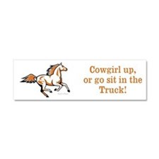 Cowgirl up, or go sit in the Truck! Car Magnet 10