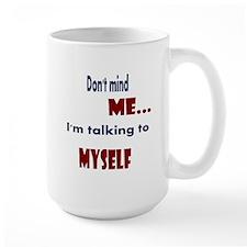 Dont Mind Me Mugs