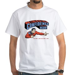 Confidence Man! White T-Shirt