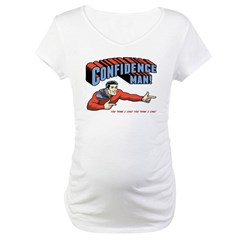 Confidence Man! Maternity T-Shirt