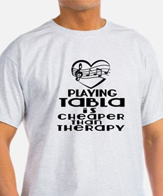 Tabla Is Cheaper Than Therapy T-Shirt