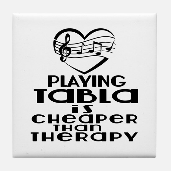 Tabla Is Cheaper Than Therapy Tile Coaster
