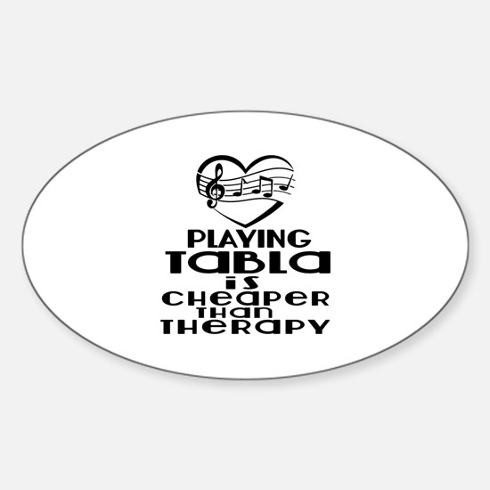 Tabla Is Cheaper Than Therapy Sticker (Oval)